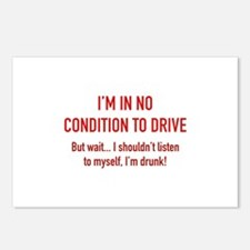 I'm In No Condition To Drive Postcards (Package of
