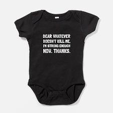 Dear Whatever Strong Enough Baby Bodysuit
