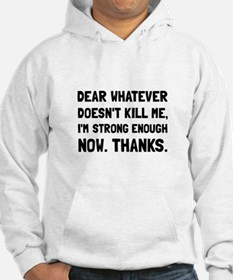 Dear Whatever Strong Enough Hoodie