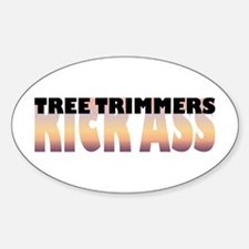 Tree Trimmers Kick Ass Oval Decal