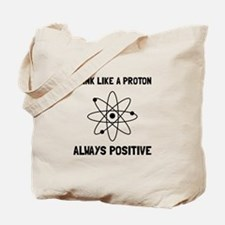 Proton Always Positive Tote Bag