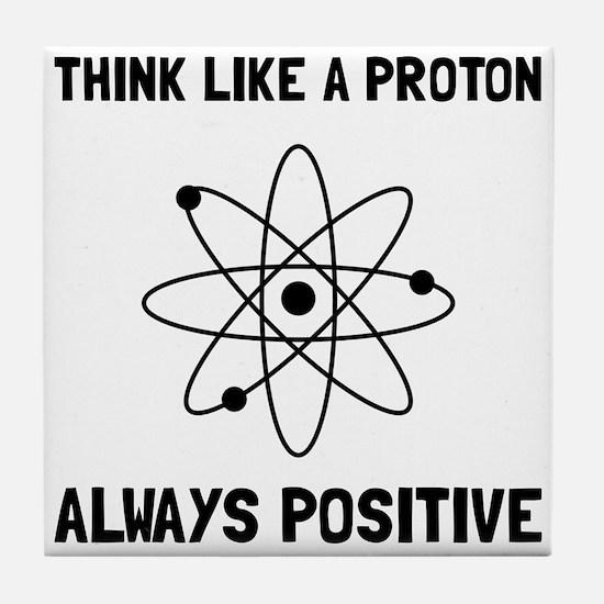 Proton Always Positive Tile Coaster