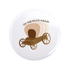 """On The Road Again 3.5"""" Button (100 pack)"""