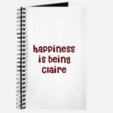 happiness is being Claire Journal