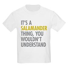 Its A Salamander Thing T-Shirt