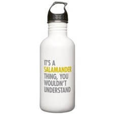 Its A Salamander Thing Water Bottle