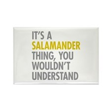 Its A Salamander Thing Rectangle Magnet