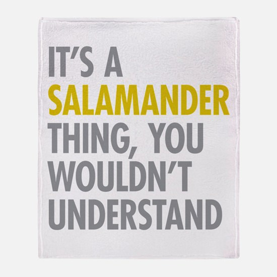 Its A Salamander Thing Throw Blanket