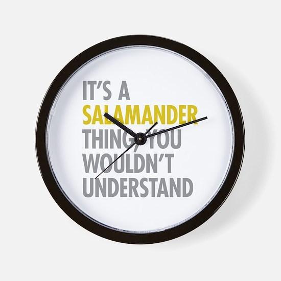 Its A Salamander Thing Wall Clock