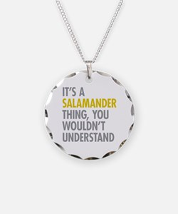 Its A Salamander Thing Necklace