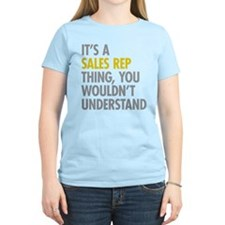 Its A Sales Rep Thing T-Shirt