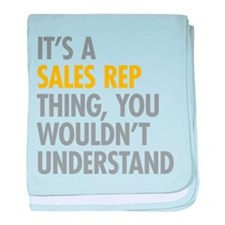 Its A Sales Rep Thing baby blanket