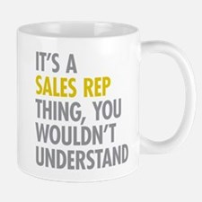 Its A Sales Rep Thing Mug