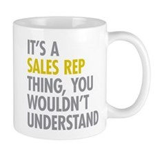 Its A Sales Rep Thing Small Mug