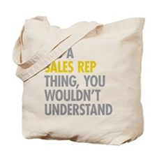 Its A Sales Rep Thing Tote Bag