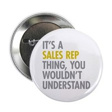 "Its A Sales Rep Thing 2.25"" Button"