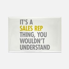 Its A Sales Rep Thing Rectangle Magnet