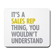 Its A Sales Rep Thing Mousepad