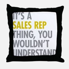 Its A Sales Rep Thing Throw Pillow