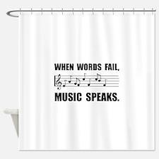 Words Fail Music Speaks Shower Curtain