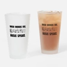 Words Fail Music Speaks Drinking Glass