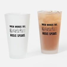 Words Fail Music Speaks Drinking Glass