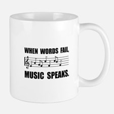 Words Fail Music Speaks Mugs