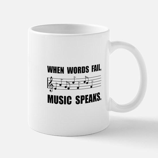Words Fail Music Speaks Mugs
