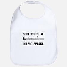 Words Fail Music Speaks Bib