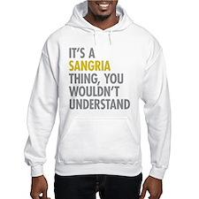 Its A Sangria Thing Hoodie Sweatshirt