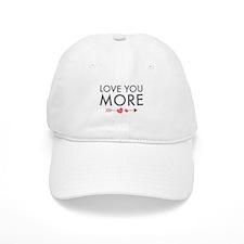 Love You More Baseball Hat