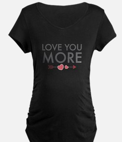 Love You More Maternity T-Shirt