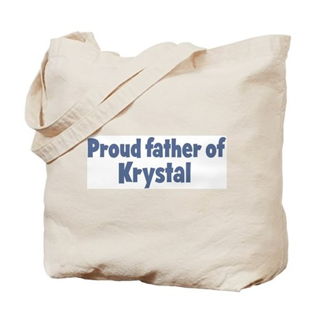 Proud father of Krystal Tote Bag