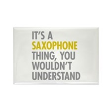 Its A Saxophone Thing Rectangle Magnet