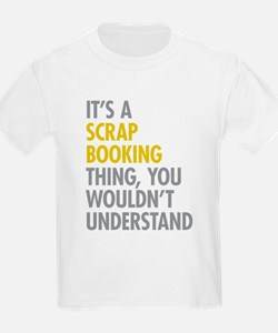 Its A Scrapbooking Thing T-Shirt