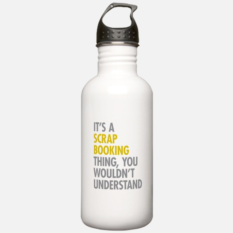 Its A Scrapbooking Thi Water Bottle