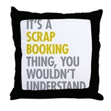 Its A Scrapbooking Thing Throw Pillow