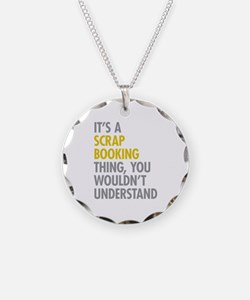 Its A Scrapbooking Thing Necklace