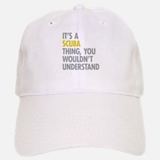Its A SCUBA Thing Baseball Baseball Cap