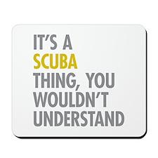 Its A SCUBA Thing Mousepad