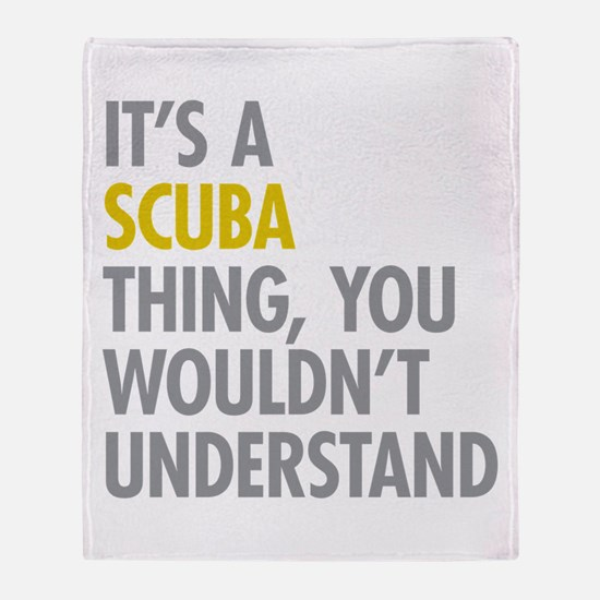Its A SCUBA Thing Throw Blanket
