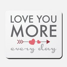 Love You Everyday Mousepad