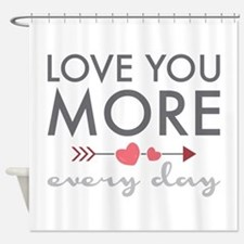 Love You Everyday Shower Curtain