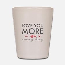 Love You Everyday Shot Glass