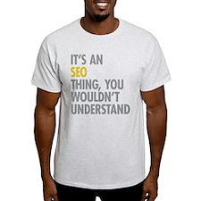 Its An SEO Thing T-Shirt