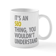 Its An SEO Thing Mug