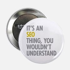 "Its An SEO Thing 2.25"" Button"