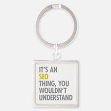 Its An SEO Thing Square Keychain