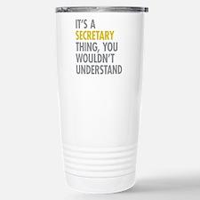 Its A Secretary Thing Travel Mug