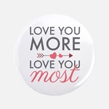 """Love You Most 3.5"""" Button (100 pack)"""